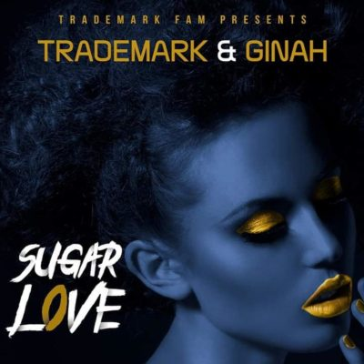 Trademark & Ginah – Sugar Love (Original Mix)