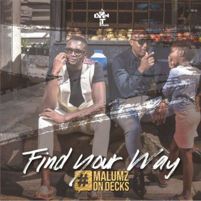 ALBUM: Malumz On Decks - Find Your Way