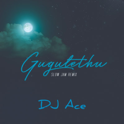 Download mp3: DJ Ace - Gugulethu (Slow Jam Remix)