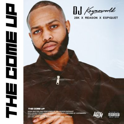 DOWNLOAD MP3: DJ Kaymo - The Come Up ft. 25K, Reason & Espique