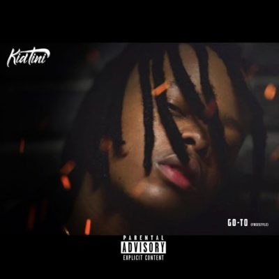 DOWNLOAD MP3: Kid Tini - Go To (Freestyle)