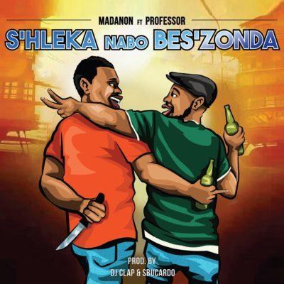 Mp3 Download: Madanon - S'hleka Nabo Bes'zonda ft. Professor
