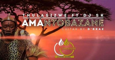 Thulasizwe – Amantombazane ft. DJ SK