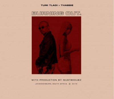 Download mp3: Tumi Tladi – Burning Out ft. Thabsie