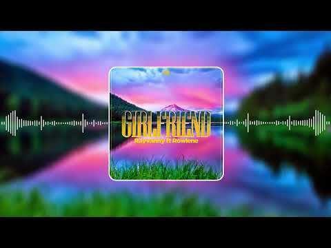 Mp3 Download: Rayvanny - Girlfriend ft. Rowlene