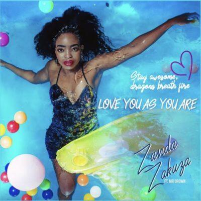 Zanda Zakuza - Love As You Are ft. Mr Brown