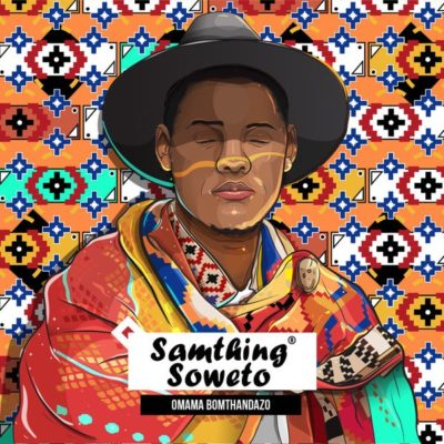 DOWNLOAD mp3: Samthing Soweto - Omama Bomthandazo ft