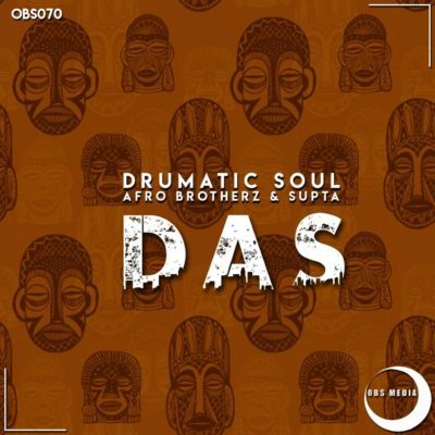 Download mp3: Drumatic Soul, Afro Brotherz & Supta - DAS