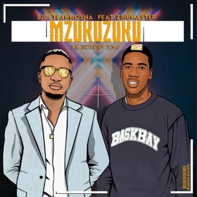 Sje Konka & Team Mosha – Mzukuzuku (Sje Birthday Song) ft. Zing Master