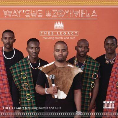 Download mp3: Thee Legacy – Way'sus Uzoyimela ft. Kwesta, Kid X