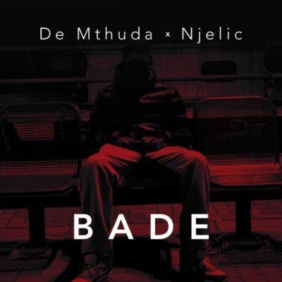 DOWNLOAD mp3: De Mthuda & Ngelic - Bade