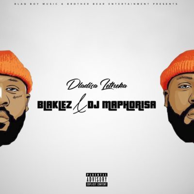 DOWNLOAD mp3: Blaklez & DJ Maphorisa - Dlalisa Letheka