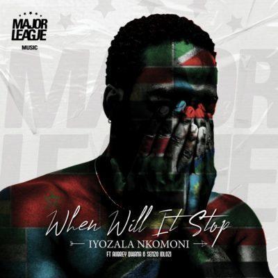 DOWNLOAD mp3: Major League - When Will It Stop ft. Aubrey Qwana & Senzo Idlozi