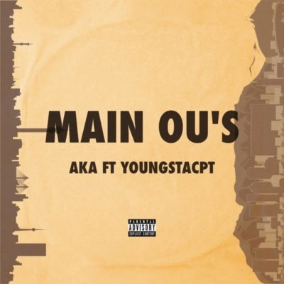 Mp3 Download: AKA - Main Ou's ft. YoungstaCPT