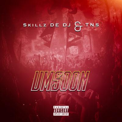 Skillz De DJ & TNS - Umsoon