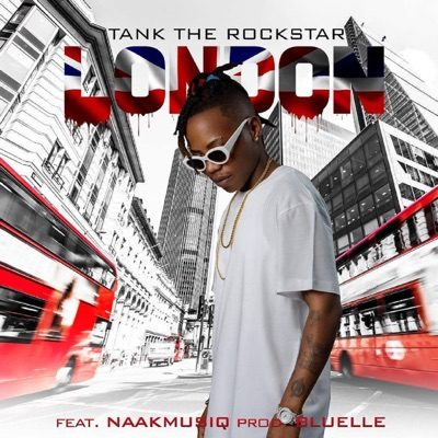 DOWNLOAD mp3: TankTheRockStar – London ft. NaakMusiQ