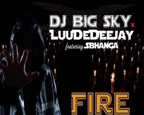 DOWNLOAD mp3: DJ BigSky & LuuDeDeejay - Fire ft. Sbhanga