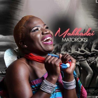 DOWNLOAD mp3: Makhadzi – Matorokisi ft. DJ Call Me