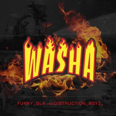 Mp3 Download: Funky Qla - Washa ft. Distruction Boyz