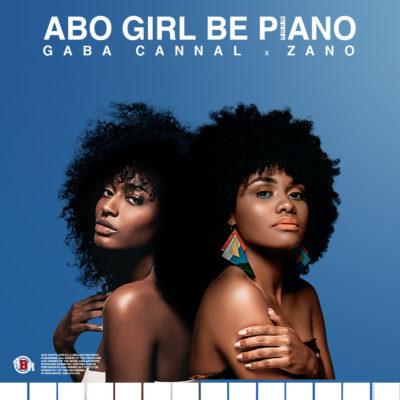 Mp3 Download: Gaba Cannal - Abo Girl BePiano (Main Mix) ft. Zano