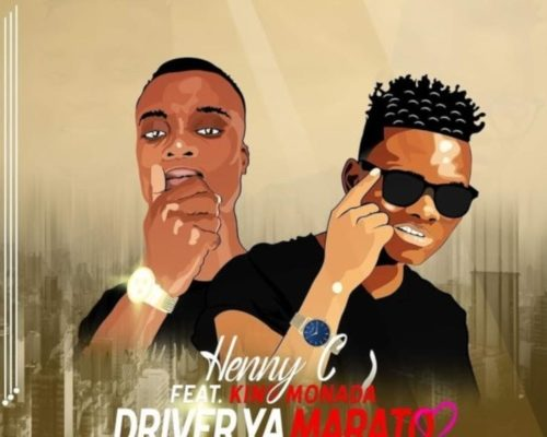 Mp3 Download: Henny C & King Monada - Driver ya Marato