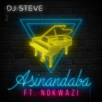 Mp3 Download: DJ Steve - Asinandaba ft. Nokwazi
