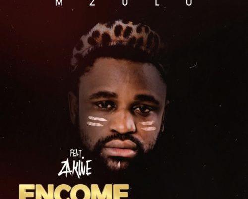 DOWNLOAD mp3: Mzulu – Encome ft. Zakwe