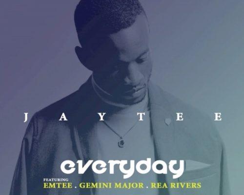 Mp3 Download: JayTee - Everyday ft. Emtee, Gemini Major & Rea Rivers
