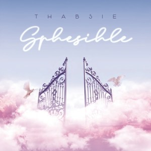 DOWNLOAD mp3: Thabsie – Sphesihle ft. Mthunzi