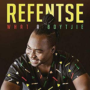 DOWNLOAD mp3: Refentse – What a Boytjie