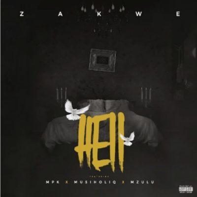 Mp3 Download: Zakwe - Hell ft. MPK, MusiholiQ & Mzulu
