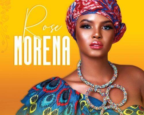 DOWNLOAD mp3: Rose – Morena - Fakaza