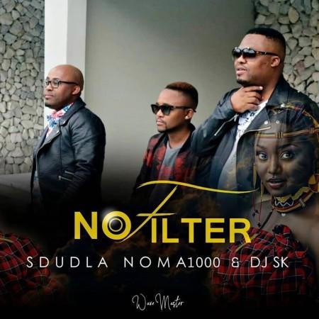 Sdudla Noma1000 & DJ SK - No Filter