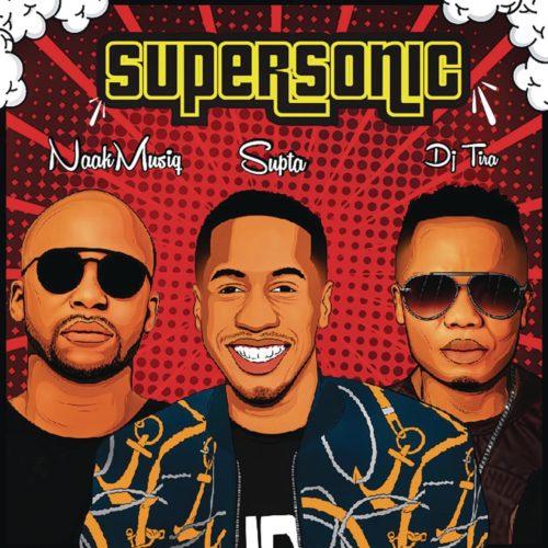 DOWNLOAD mp3: SUPTA – SuperSonic ft. NaakMusiQ & DJ Tira