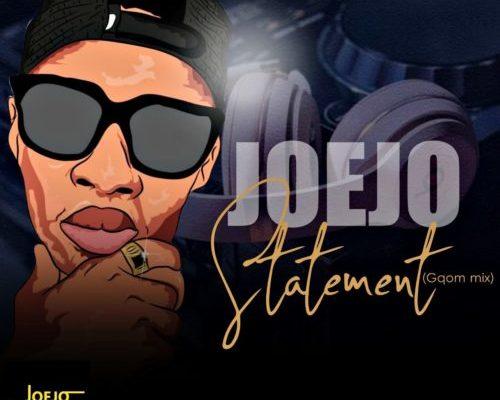 Joejo – Statement (Gqom Mix) - Download MP3 - Fakaza