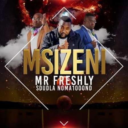 Mr Freshly - Msizeni ft. Sdudla Noma1000