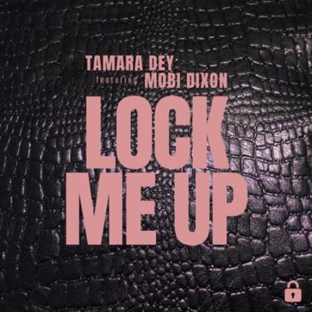 Tamara Dey - Lock Me Up ft Mobi Dixon