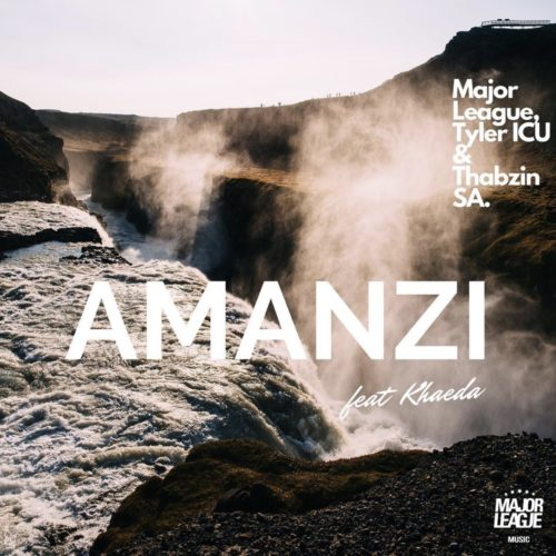 DOWNLOAD MP3: Major League, Tyler ICU & Thabzin SA – Amanzi ft. Kheada