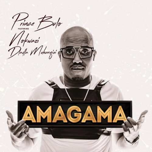 DOWNLOAD MP3: Prince Bulo – Amagama ft. Nokwazi & Kyotic (Felo Le Tee Remix)