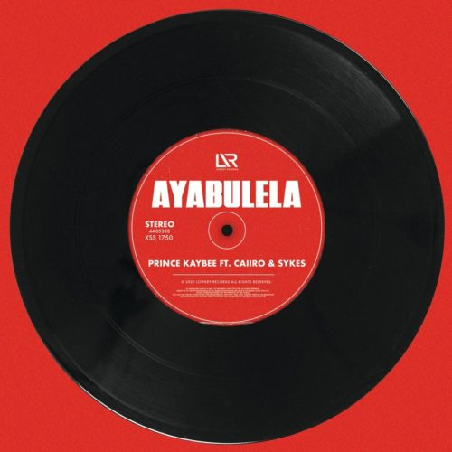DOWNLOAD MP3: Prince Kaybee – Ayabulela ft. Caiiro & Sykes