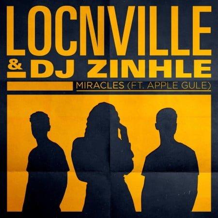 DOWNLOAD MP3: Locnville & DJ Zinhle – Miracles (Remix) ft. Apple Gule