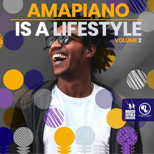 DOWNLOAD ALBUM: Various Artists – Amapiano Is A Lifestyle Vol. 2