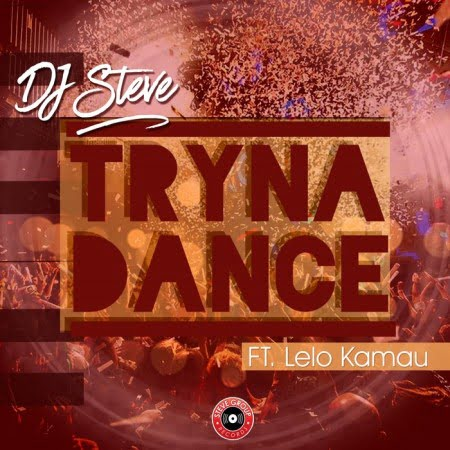 DOWNLOAD MP3: DJ Steve – Tryna Dance ft. Lelo Kamau