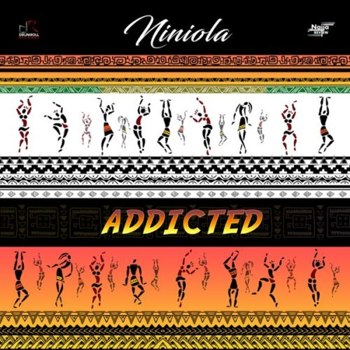 [LYRICS] Niniola – Addicted