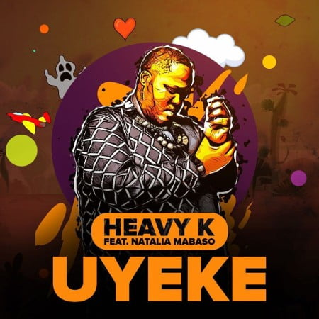 Download Mp3 Heavy K Uyeke Ft Natalia Mabaso Fakaza