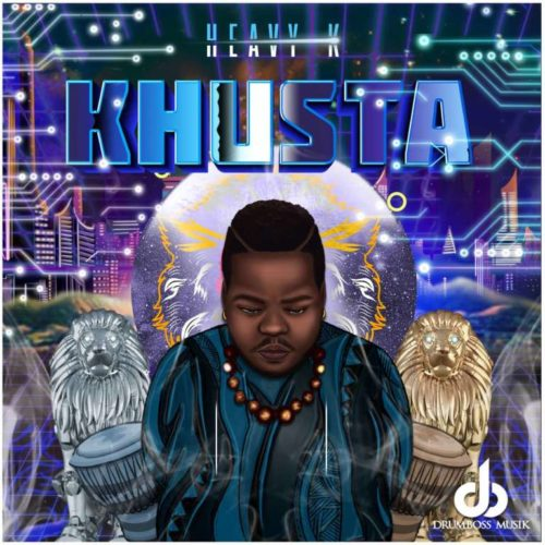 Download Album Heavy K Khusta Fakaza