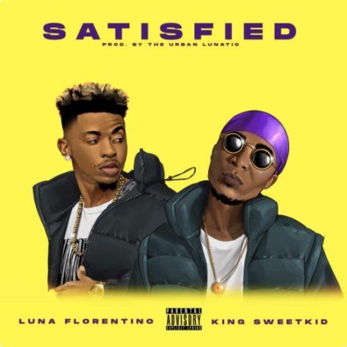 Luna Florentino – Satisfied ft. King Sweetkid