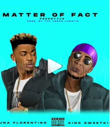 Luna Florentino & King Sweetkid – Matter Of Fact