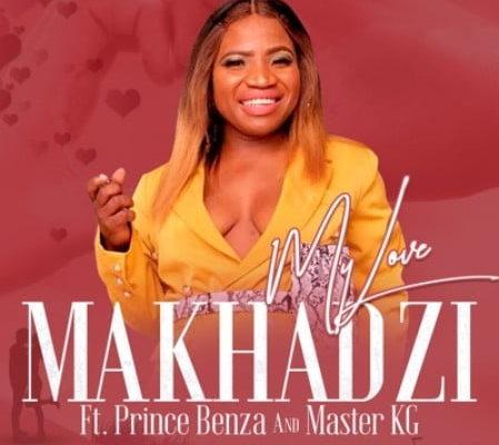 Mp3 Download Makhadzi – My Love ft. Master KG & Prince Benza