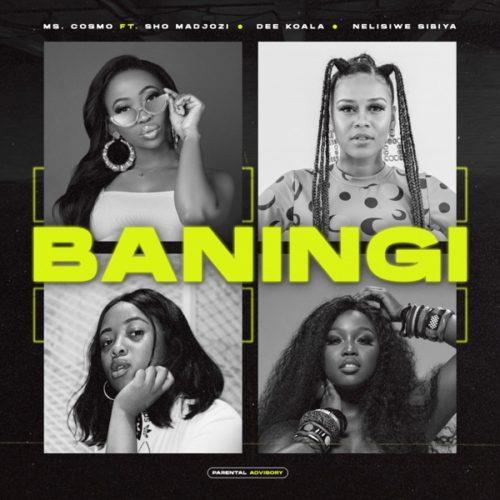 Ms Cosmo - Baningi ft. Sho Madjozi, Dee Koala & Nelisiwe Sibiya